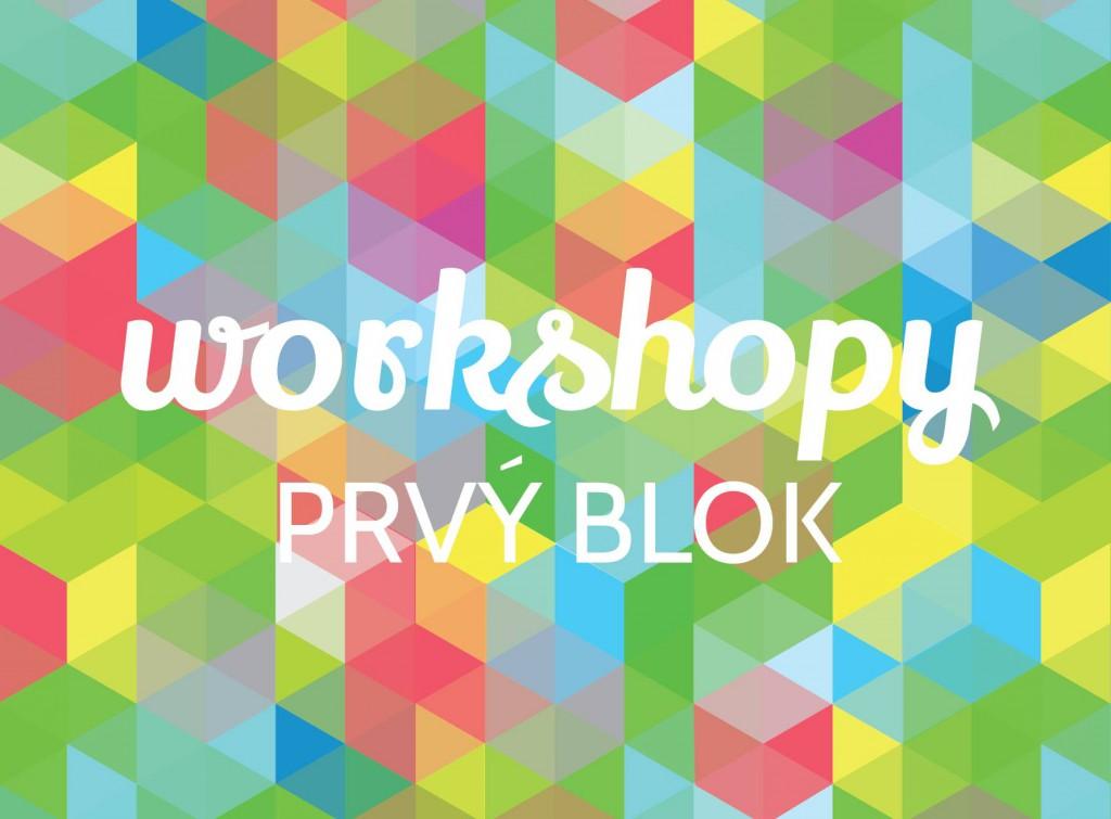 Prvý blok workshopov