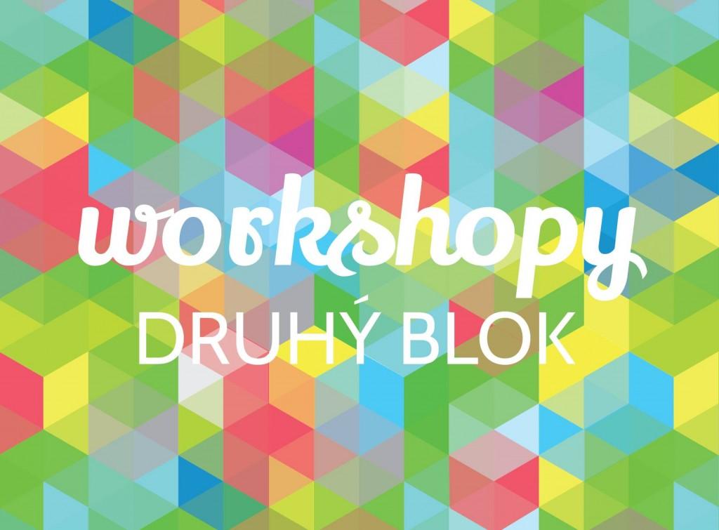 Druhý blok workshopov